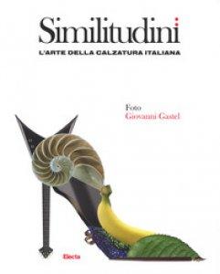 Copertina di 'Similitudini. L'arte della calzatura italiana. Ediz. a colori'