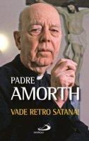 Vade retro Satana - Gabriele Amorth
