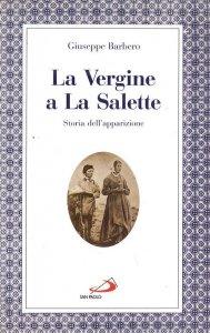 Copertina di 'La Vergine a La Salette. Storia dell'apparizione'