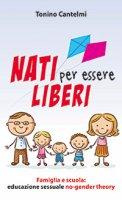 Nati per essere liberi - Tonino Cantelmi