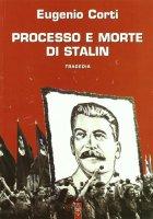 Processo e morte di Stalin - Corti Eugenio