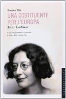 Costituente per l'Europa. Scritti londinesi. (Una) - Simone Weil
