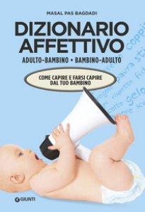 Copertina di 'Dizionario affettivo adulto-bambino bambino-adulto'