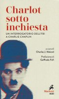 Charlot sotto inchiesta. Un interrogatorio dell'FBI a Charlie Chaplin.