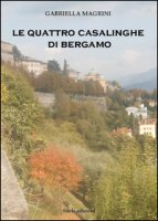 Le quattro casalinghe di Bergamo - Magrini Gabriella