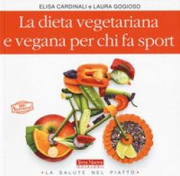Copertina di 'La dieta vegetariana e vegana per chi fa sport'