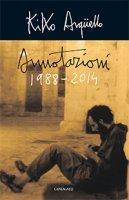 Annotazioni 1988 - 2014 - Argüello Kiko