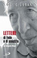 Lettere di fede e amicizia ad Angelo Majo - Luigi Giussani