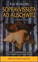 Sopravvissuta ad Auschwitz. La vera e drammatica storia della sorella di Anne Frank - Schloss Eva, Bartlett Karen