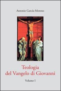 Copertina di 'Teologia del Vangelo di Giovanni. Volume I'