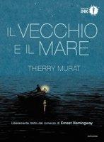 Il vecchio e il mare di Ernest Hemingway - Murat Thierry