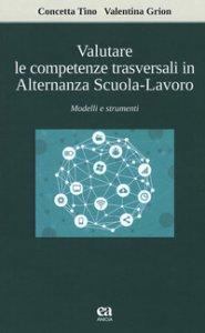 Copertina di 'Valutare le competenze trasversali in alternanza scuola-lavoro. Modelli e strumenti'
