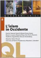 L' Islam in Occidente - Patrick Cabanel, Paolo Di Motoli, G. Enrico Rusconi, Vladimiro Zagrebelsky, Mario G. Losano