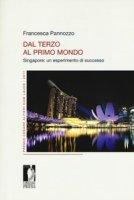 Dal Terzo al Primo Mondo. Singapore: un esperimento di successo - Pannozzo Francesca