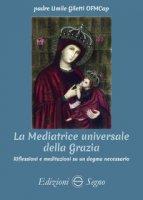 La mediatrice universale della grazia
