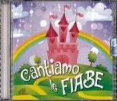 Cantiamo le fiabe. Canzoni per bambini - Compilation. CD - Aa. Vv.