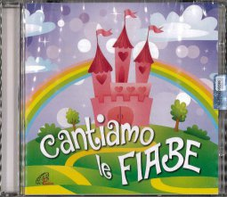 Copertina di 'Cantiamo le fiabe. Canzoni per bambini - Compilation. CD'