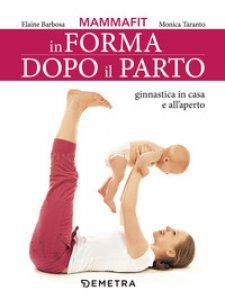 Copertina di 'MammaFit. In forma dopo il parto'