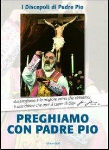 Copertina di 'Preghiamo con Padre Pio'