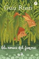 Gli amici del fiume - Guia Risari