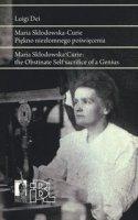 Maria Sklodowska Curie. Piekno niezlomnego poswiecenia. Ediz. polacca e inglese - Dei Luigi