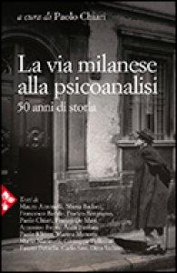 Copertina di 'La via milanese alla psicoanalisi'