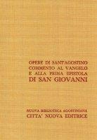 Opera omnia vol. XXIV/1 - Commento al Vangelo di S. Giovanni - Agostino (sant')