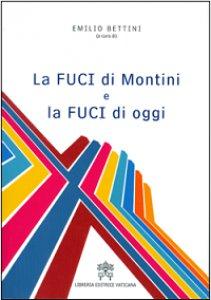 Copertina di 'La FUCI di Montini e la FUCI di oggi'