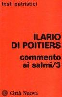 Commento ai Salmi [vol_3] - Ilario di Poitiers (sant')