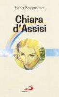 Chiara d'Assisi - Bergadano Elena
