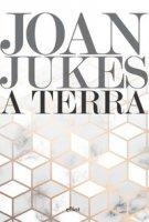 A terra - Jukes Joan