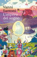 L' impero del sogno - Santoni Vanni