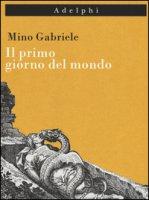 Il primo giorno del mondo - Gabriele Mino