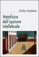 Metafisica dell'opzione intellettuale - Cardona Carlos