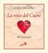 La voce del cuore. 365 pensieri - Maria Merlino
