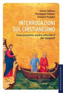 Copertina di 'Interrogazioni sul cristianesimo'