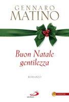 Buon Natale gentilezza - Matino Gennaro