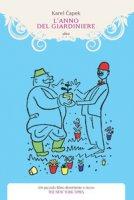 L' anno del giardiniere - Capek Karel