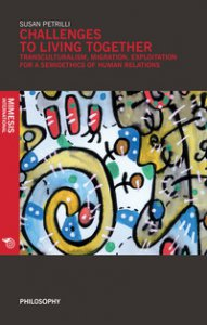 Copertina di 'Challenges to living together. Transculturalism, migration, exploitation for a semioethics of human relations'