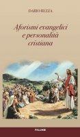 Aforismi evangelici e personalità cristiana - Dario Rezza