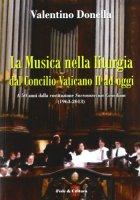 La musica nella liturgia dal Concilio Vaticano II ad oggi di Donella Valentino su LibreriadelSanto.it