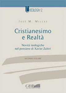 Copertina di 'Cristianesimo e Realtà. Vol. II: Novità teologiche nel pensiero di Xavier Zubiri.'