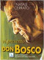 Vi presento Don Bosco. Note e commenti su dati e fatti della sua vita - Cerrato Natale