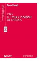 L'Io e i meccanismi di difesa - Anna Freud