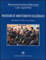 Pasteurs et mouvements ecclesiaux: Seminaire D'etudes - AA.VV.