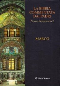 Copertina di 'La Bibbia commentata dai Padri. Nuovo Testamento [vol_2] / Marco'