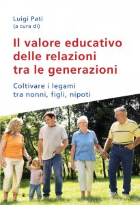 Copertina di 'Valore educativo delle relazioni tra le generazioni. Coltivare i legami tra nonni, figli, nipoti. (Il)'