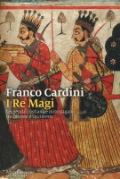 I re magi - Franco Cardini