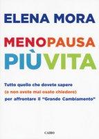 Menopausa più vita - Mora Elena