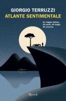 Atlante sentimentale. Un viaggio italiano. 40 storie, 40 luoghi, 40 crocevia - Terruzzi Giorgio